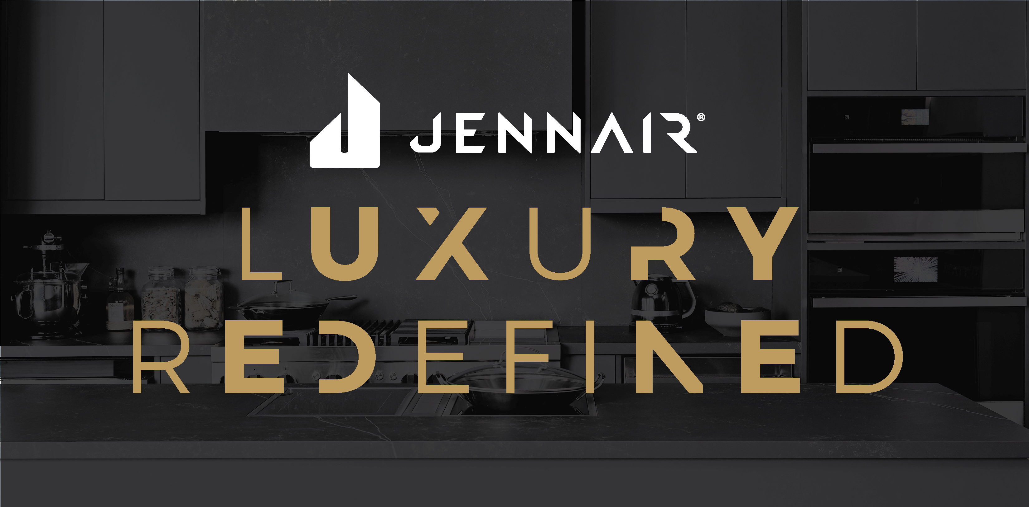 JENNAIR® LUXURY REFINED