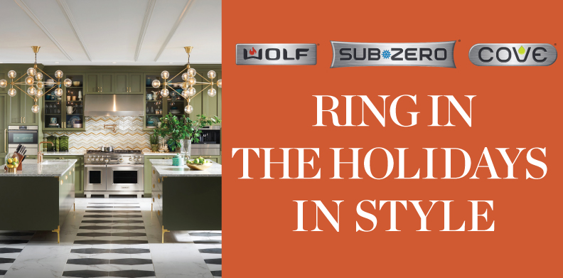WOLF®, SUB-ZERO® COVE® RING IN THE HOLIDAYS IN STYLE