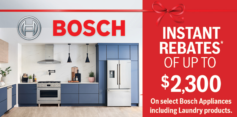 BOSCH INSTANT REBATE UP TO $2300