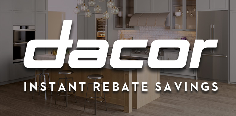 DACOR INSTANT REBATE SAVINGS